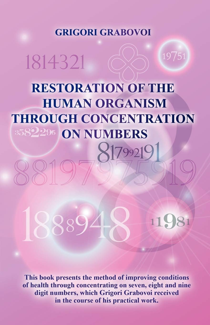 Grigori Grabovoi self healing books front page - Restoration of the Human Organism through Concentration on Numbers